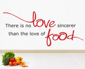 There is no love sincerer than the love of food